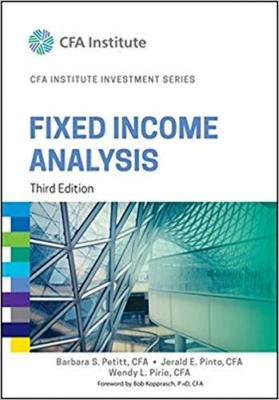Fixed Income Analysis (CFA Institute Investment Series)